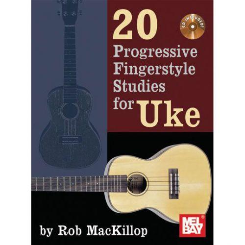 MEL BAY MACKILLOP ROB - 20 PROGRESSIVE FINGERSTYLE STUDIES- UKULELE
