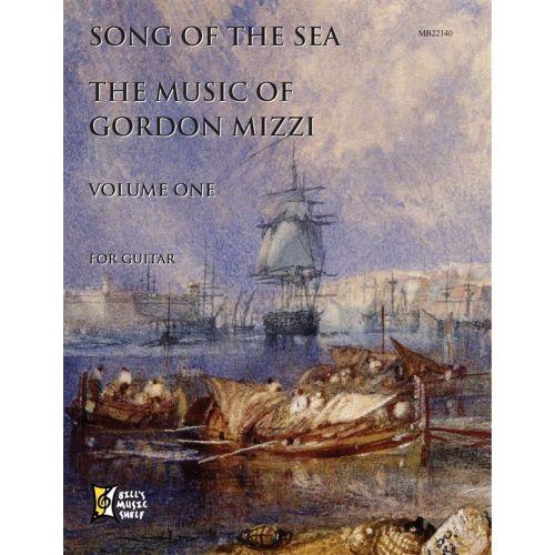 MEL BAY MIZZI GORDON - SONG OF THE SEA - MUSIC OF GORDON MIZZI, VOLUME ONE - 1 - GUITAR