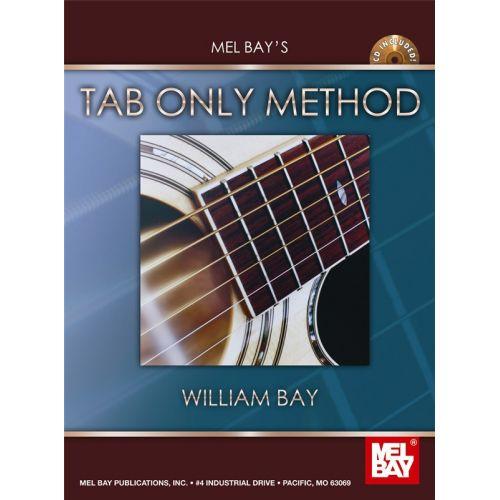 MEL BAY BAY WILLIAM - TAB ONLY METHOD - GUITAR