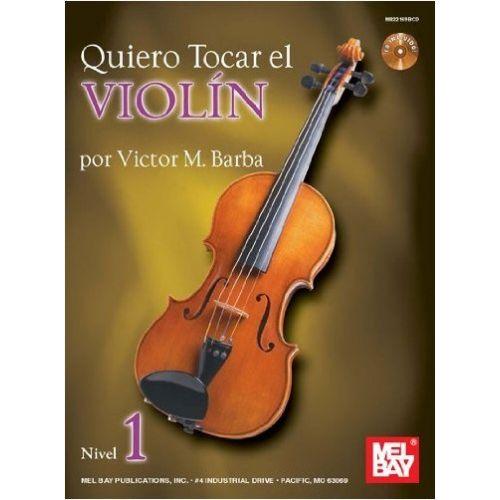 MEL BAY BARBA VICTOR - QUIERO TOCAR EL - VIOLIN