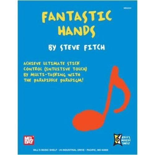 MEL BAY FITCH STEVE - FANTASTIC HANDS - DRUMS