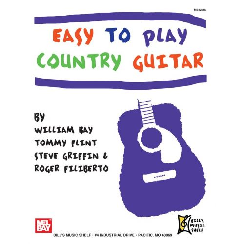 MEL BAY BAY WILLIAM - EASY TO PLAY COUNTRY GUITAR - GUITAR
