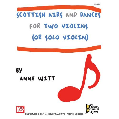 MEL BAY WITT ANNE - SCOTTISH AIRS AND DANCES FOR TWO VIOLINS