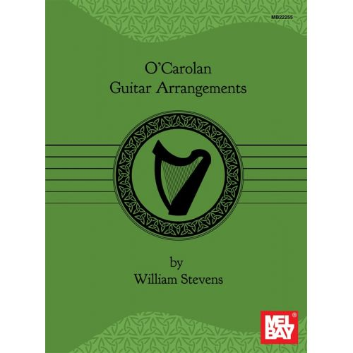 MEL BAY STEVENSN WILLIAM - O'CAROLAN GUITAR ARRANGEMENTS - GUITAR