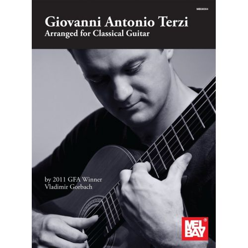 MEL BAY TERZI GIOVANNI ANTONIO ARRANGED FOR CLASSICAL GUITAR- CLASSICAL GUITAR
