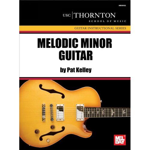 MEL BAY KELLEY PAT - MELODIC MINOR GUITAR - GUITAR TAB