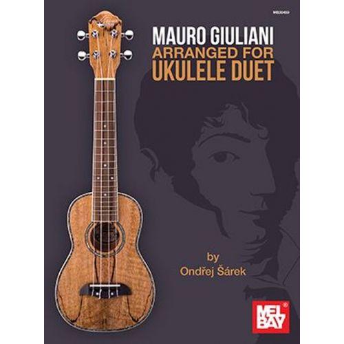 MEL BAY MAURO GIULIANI ARRANGED FOR UKULELE DUETS BY ONDREJ SAREK