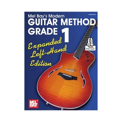 MEL BAY BAY WILLIAM - MODERN GUITAR METHOD GRADE 1, EXPANDED EDITION - LEFT HAND EDITION - GUITAR