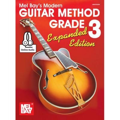 MEL BAY BAY WILLIAM - MODERN GUITAR METHOD GRADE 3, EXPANDED EDITION - GUITAR