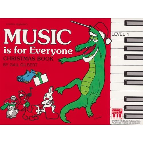 MEL BAY GILBERT GAIL - MUSIC IS FOR EVERYONE CHRISTMAS LEVEL 1 - PIANO SOLO