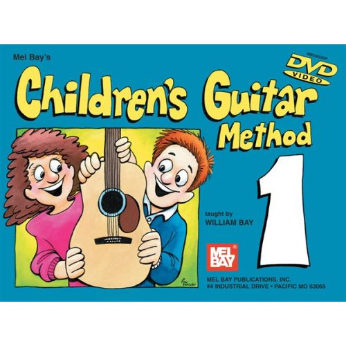 MEL BAY BAY WILLIAM - MEL BAY'S CHILDREN'S GUITAR METHOD - VOLUME 1 [WITH DVD] - GUITAR