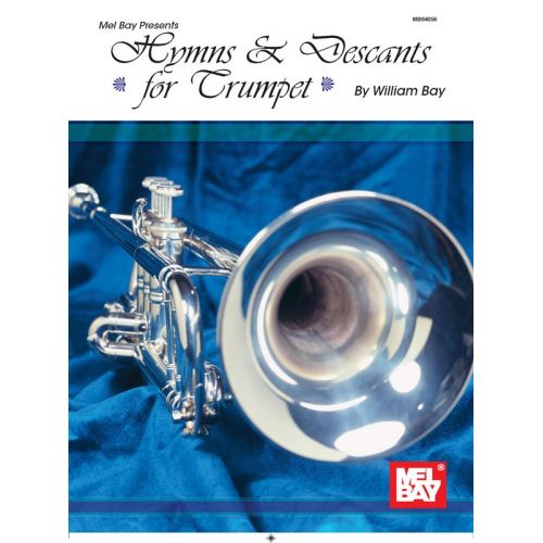 MEL BAY BAY WILLIAM - HYMNS AND DESCANTS- TRUMPET