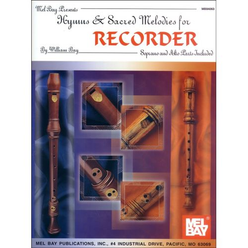 MEL BAY BAY WILLIAM - HYMNS AND SACRED MELODIES FOR RECORDER - RECORDER