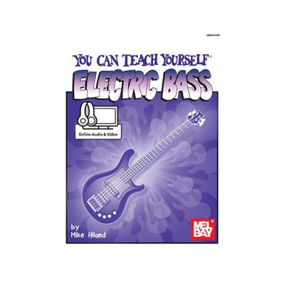 MEL BAY HILAND MIKE - YOU CAN TEACH YOURSELF ELECTRIC BASS - ELECTRIC BASS