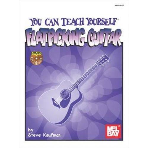MEL BAY KAUFMAN STEVE - YOU CAN TEACH YOURSELF FLATPICKING GUITAR + DVD - GUITAR