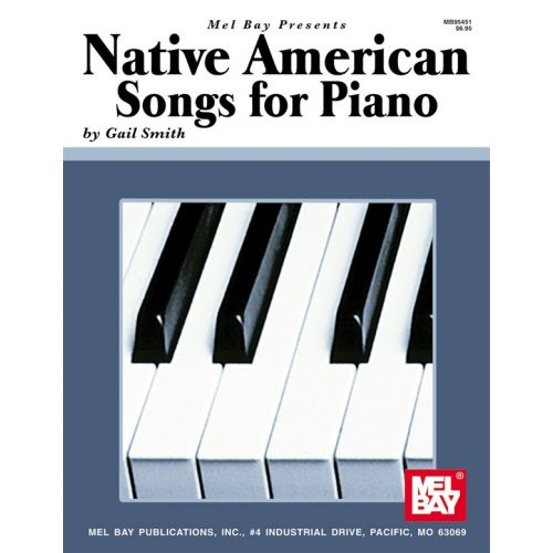 MEL BAY SMITH GAIL - NATIVE AMERICAN SONGS FOR PIANO SOLO - PIANO SOLO