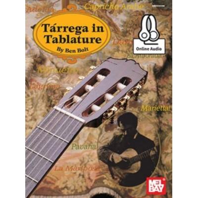 MEL BAY BOLT BEN - TARREGA IN TABLATURE + AUDIO ONLINE - GUITAR