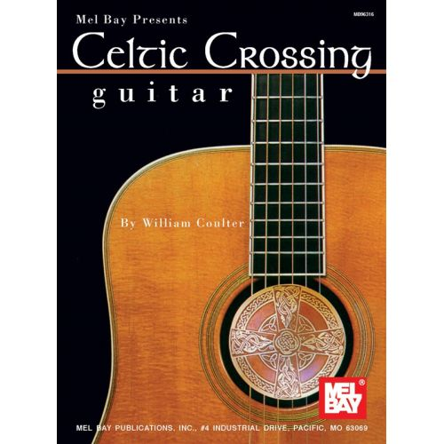 MEL BAY COULTER WILLIAM - CELTIC CROSSING GUITAR - GUITAR TAB