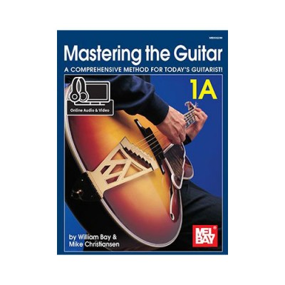 MEL BAY BAY WILLIAM - MASTERING THE GUITAR BOOK 1A - GUITAR