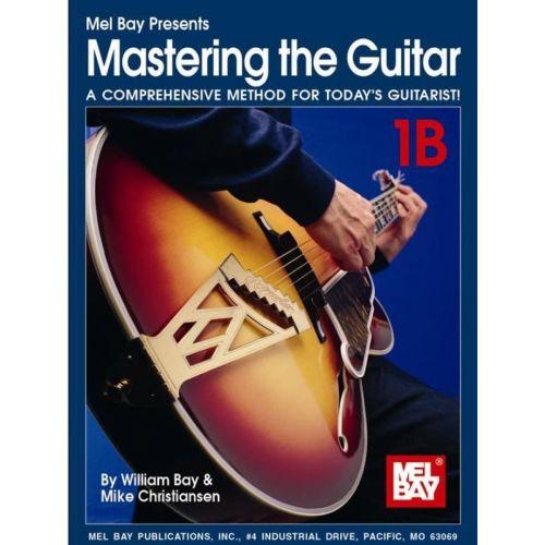 MEL BAY BAY WILLIAM - MASTERING THE GUITAR BOOK 1B + CD - GUITAR