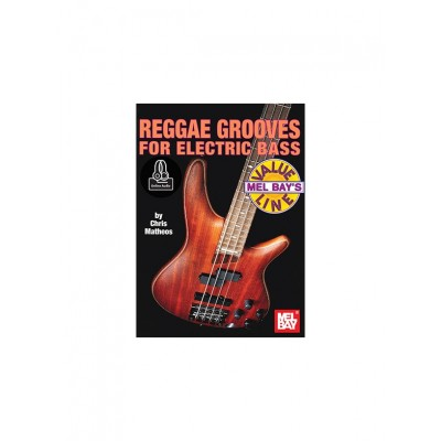 MEL BAY MATHEOS CHRIS - REGGAE GROOVES FOR ELECTRIC BASS + AUDIO ONLINE - ELECTRIC BASS
