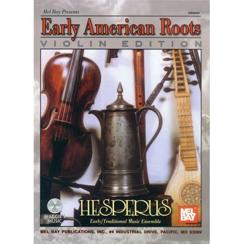 MEL BAY HESPERUS - EARLY AMERICAN ROOTS - VIOLIN EDITION - VIOLIN