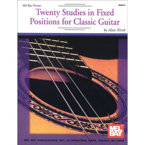 MEL BAY HIRSH ALAN - TWENTY STUDIES IN FIXED POSITIONS FOR CLASSIC GUITAR - GUITAR