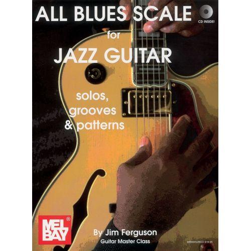 MUSIC SALES FERGUSON JIM - ALL BLUES SCALES FOR JAZZ GUITAR - GUITAR
