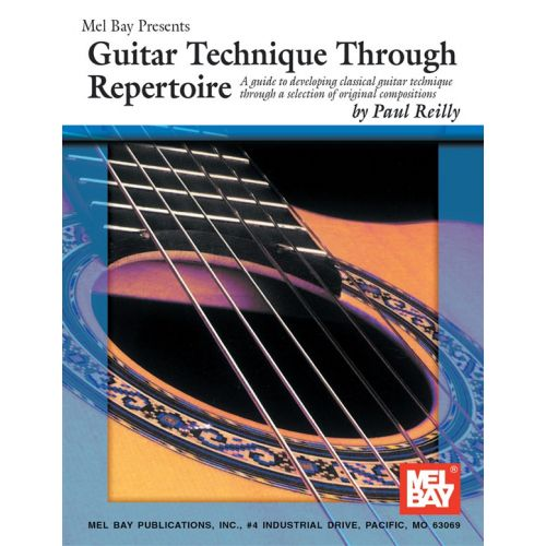 MEL BAY REILLY PAUL - GUITAR TECHNIQUE THROUGH REPERTOIRE - GUITAR