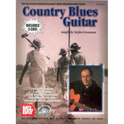 MEL BAY GROSSMAN STEFAN - COUNTRY BLUES GUITAR - GUITAR