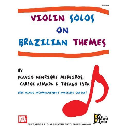 MEL BAY MEDEIROS FLAVIO HENRIQUE - VIOLIN SOLOS ON BRAZILIAN THEMES - VIOLIN