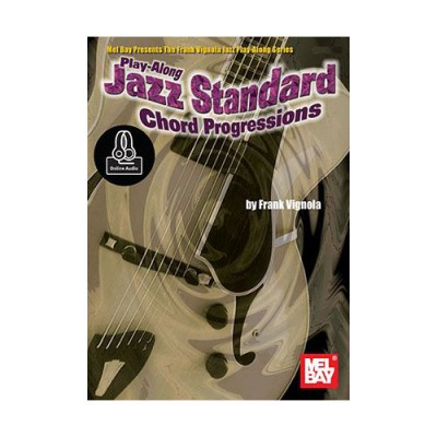 MEL BAY PLAY-ALONG JAZZ STANDARD CHORD PROGRESSION - GUITARE +ONLINE AUDIO