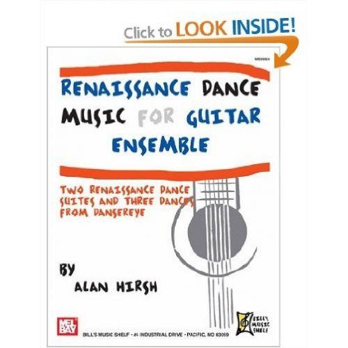 MEL BAY HIRSH ALAN - RENAISSANCE DANCE MUSIC FOR GUITAR ENSEMBLE - GUITAR