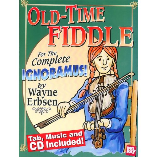MUSIC SALES ERBSEN WAYNE - OLD-TIME FIDDLE FOR THE COMPLETE IGNORAMUS - VIOLIN