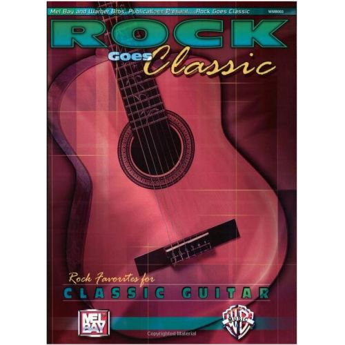MEL BAY CHRISTIANSEN ROCK GOES CLASSIC ROCK FAVORITES FOR CLASSIC GUITAR