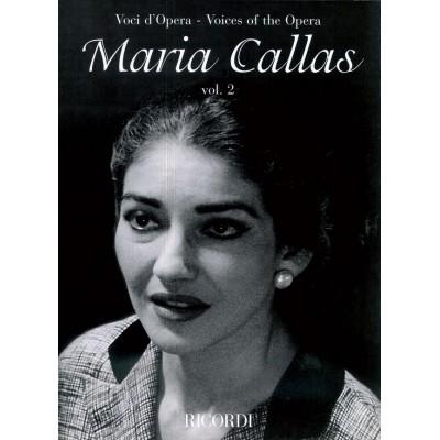 RICORDI CALLAS MARIA - VOCI D'OPERA - MARIA CALLAS VOL.2 - CHANT, PIANO