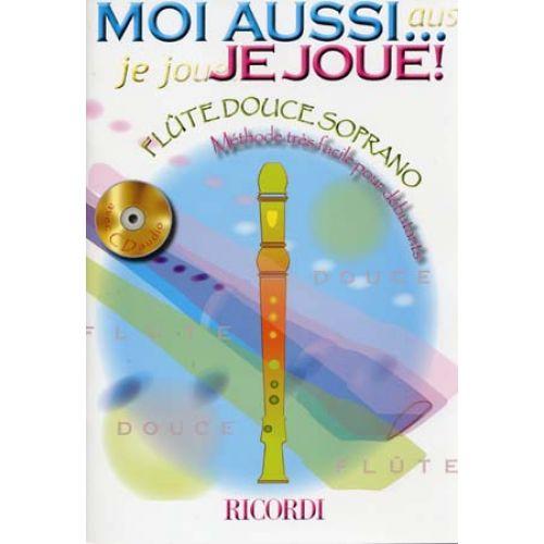 RICORDI MOI AUSSI ... JE JOUE ! + CD - FLUTE DOUCE SOPRANO