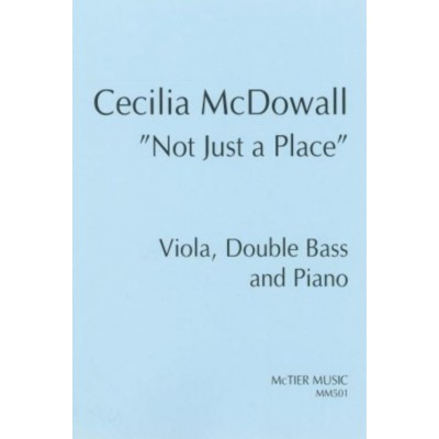 SPARTAN PRESS MUSIC CLASSICAL SHEET - MCDOWALL C. - NOT JUST A PLACE - ALTO, CONTREBASSE ET PIANO