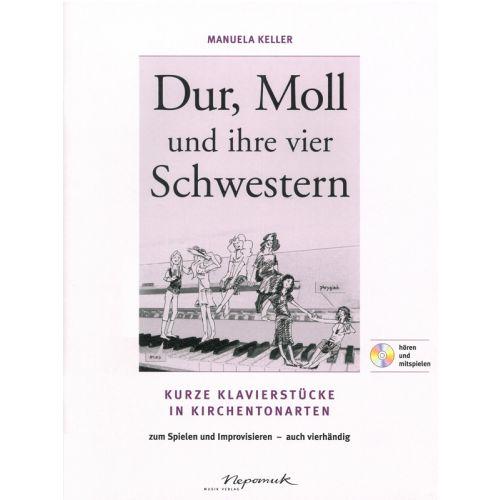 EDITION BREITKOPF KELLER MANUELA - DUR, MOLL UND IHRE 4 SCHWESTERN - PIANO