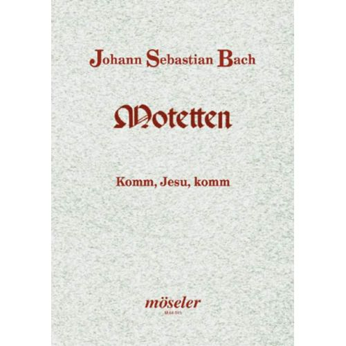 MOSELER BACH J.S. - KOMM, JESU, KOMM BWV 229 - MIXED CHOIR (SATB/SATB); BASSO CONTINUO