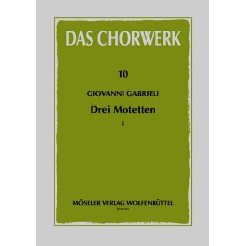 MOSELER GABRIELI GIOVANNI - DREI MOTETTEN HEFT 1 - MIXED CHOIR