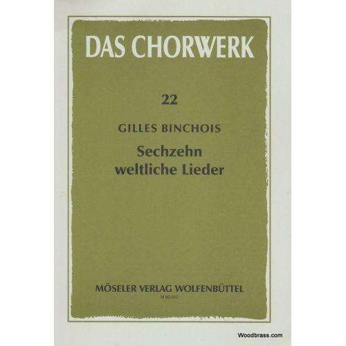 MOSELER BINCHOIS G. - 16 CHANSONS PROFANES - CHOEUR