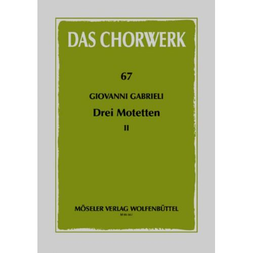 MOSELER GABRIELI GIOVANNI - DREI MOTETTEN HEFT 2 - MIXED CHOIR