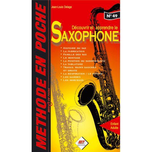 HIT DIFFUSION DECOUVRIR ET APPRENDRE LE SAXOPHONE - MUSIC EN POCHE - SAXOPHONE