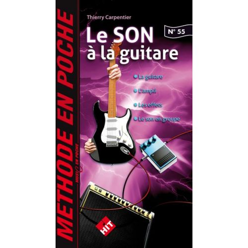HIT DIFFUSION CARPENTIER THIERRY - LE SON A LA GUITARE - MUSIC EN POCHE N°55
