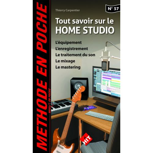 HIT DIFFUSION MUSIC EN POCHE - CARPENTIER THIERRY - TOUT SAVOIR SUR LE HOME STUDIO