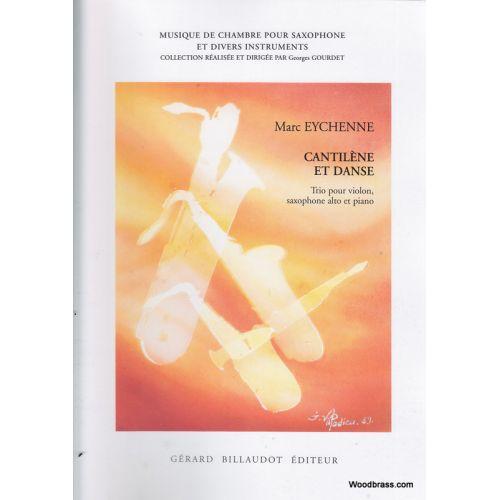 BILLAUDOT EYCHENNE M. - CANTILENE ET DANSE - VIOLON, SAXOPHONE ALTO ET PIANO