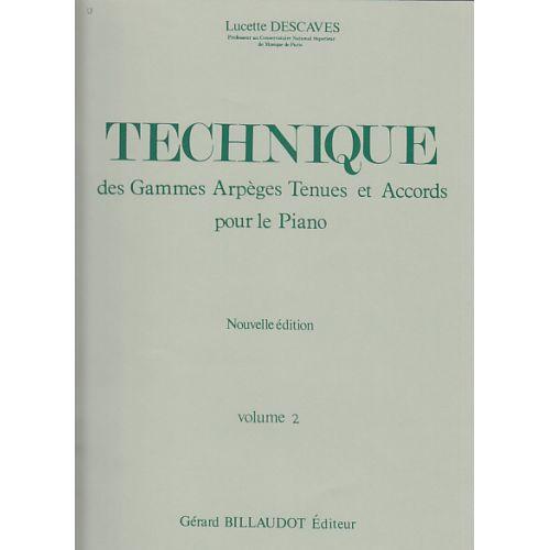 BILLAUDOT DESCAVES LUCETTE - TECHNIQUE DES GAMMES ARPEGES TENUES ET ACCORDS VOL.2 - PIANO
