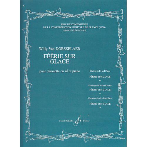 BILLAUDOT DORSSELAER W. (VAN) - FEERIE SUR GLACE - CLARINETTE, PIANO