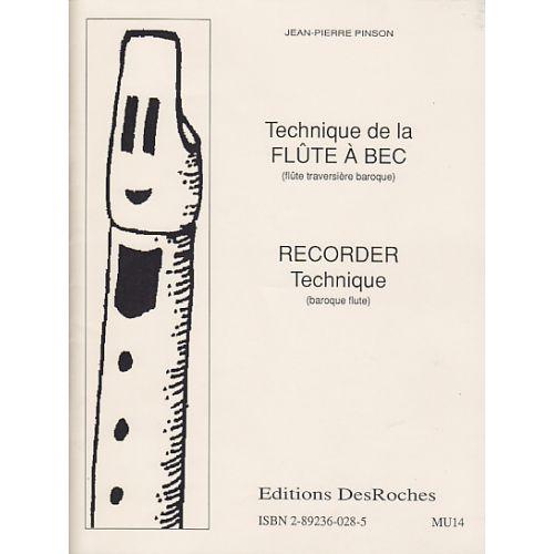 DESROCHES PINSON J.P. - TECHNIQUE DE LA FLUTE A BEC ( FLUTE TRAVERSIERE BAROQUE)